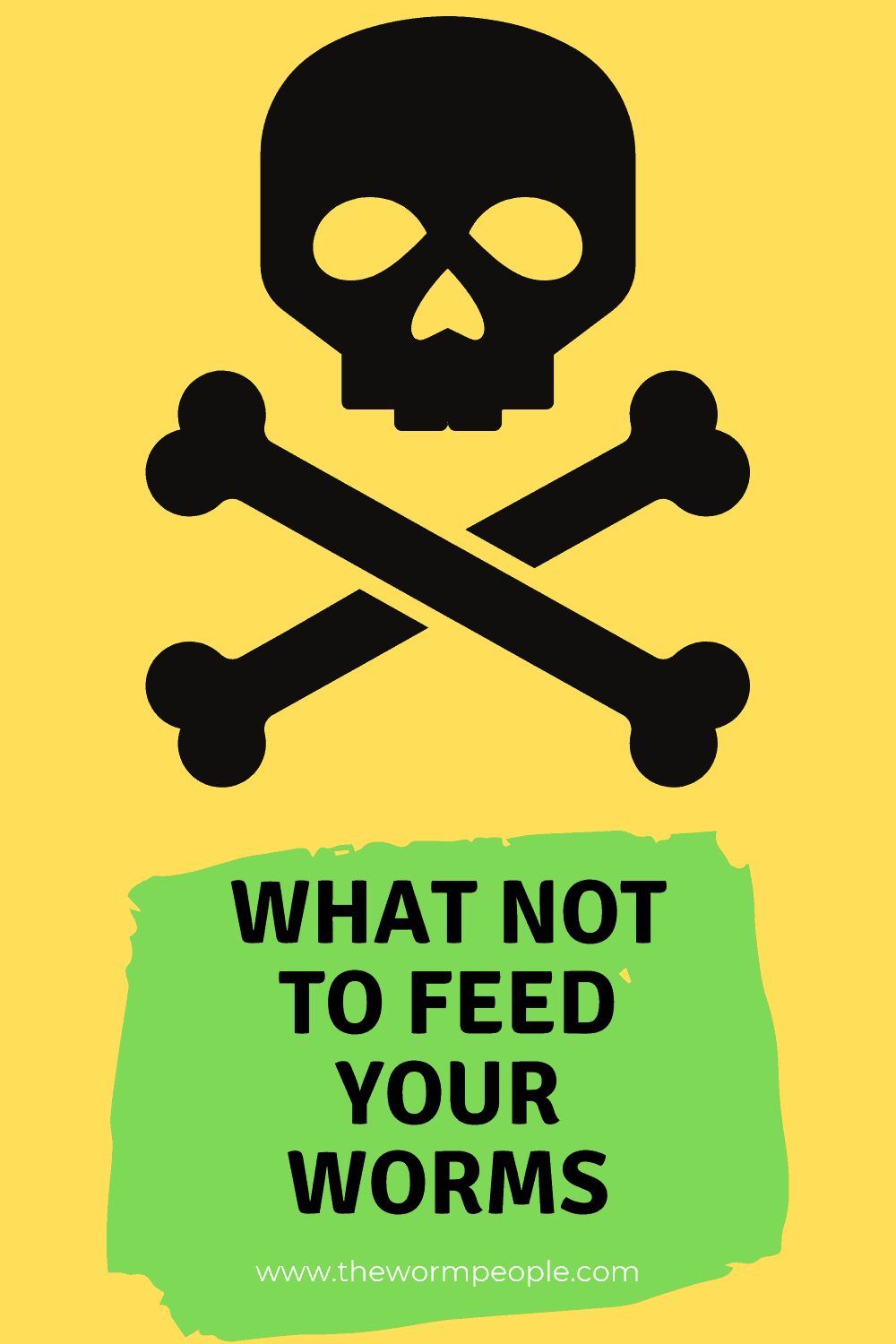 what not to feed your worms